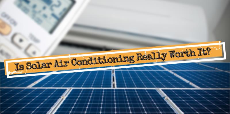 featured photo of the Bosque blog, Is Solar Air Conditioning Really Worth It?